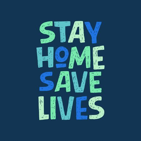 Stay Home Save Lives hand lettering call to action. Hand drawn typography inscription for stay home campaign. Protect from Coronavirus or Covid-19 epidemic. Self-isolation phrase for social media.