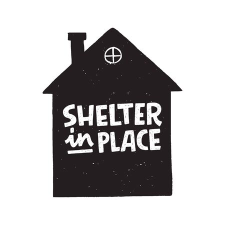 Shelter In Place lettering inscription in house silhouette. Self-isolation, quarantine phrase for Covid-19 epidemic for social media, blog post, network, card, print. Hand drawn typography poster