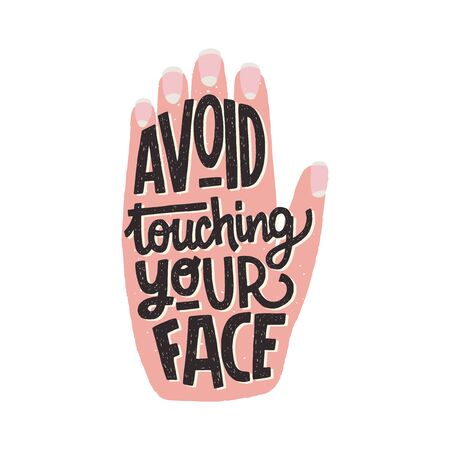 Avoid Touching Your Face hand lettering phrase in a hand silhouette. Hand drawn illustration with warning inscription for social media, blog, poster, card, print. Corona virus pandemic prevention.