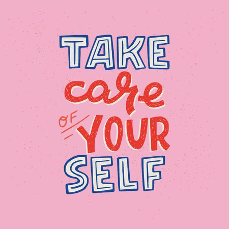 Take Care Of Your Self hand lettering inscription for motivational poster. Handwritten positive self-talk inspirational quote. Pink background,  ideal for social media, news, blog, poster, card, print