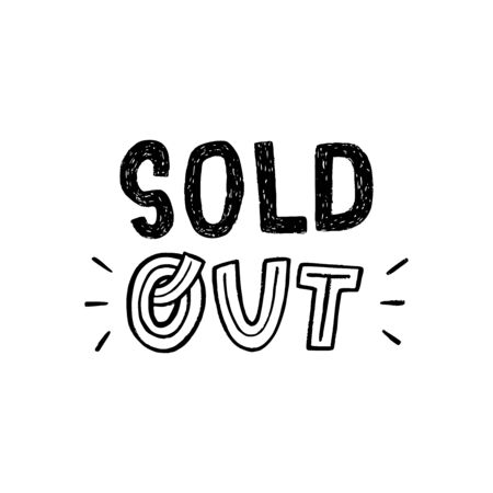 Hand lettering Sold Out. Unique handdrawn letters about stock in trade, sale, shopping. Typography phrase for online store and warehouse. Handwritten customer announcement for tablet and sign. Isolated Ilustração