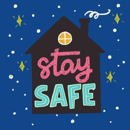 Stay Safe hand lettering inscription in house silhouette for stay home campaign. Protect from Covid-19 epidemic. Self-isolation, quarantine phrase for social media, blog, network, hashtag, card, print