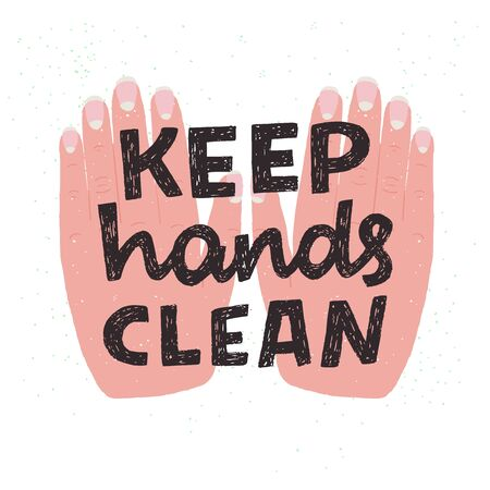 Keep Hands Clean hand lettering inscription for motivational hygiene poster. Healthy rules for corona virus pandemic prevention. Text for social media content, news, blog, poster, card, wall poster. Ilustração