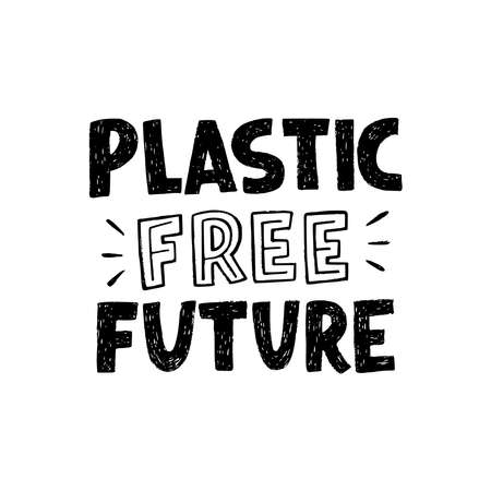 Hand drawn lettering message Plastic Free Future in black and white. Typographic inscription in zero waste theme made by block letters. Text calling for reducing consumption of not natural materials