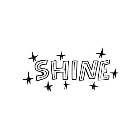 Typography inscription Shine decorated with sketched stars. Hand drawn lettering word by capital custom letters. Positive and uplifting message for print, flyer, poster, sticker, apparel, t shirt.