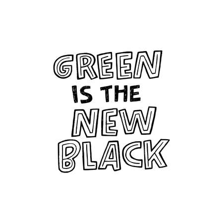 Funny lettering inscription Green Is The New Black hand drawn with capital letters. Positive and humorous slogan for print, logo, banner, apparel, merch, t shirt, poster. Creative typography phrase