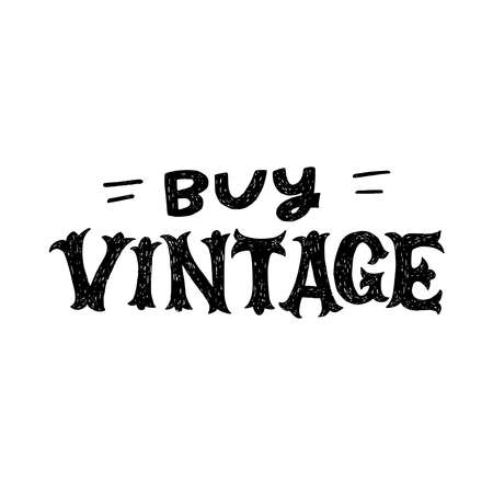 Hand lettering motto Buy Vintage. Unique circus style font for handdrawn phrase calling for purchase old classic things and reduce consumption. Typographic inscription for sign, banner, shop, store Banco de Imagens - 150865213