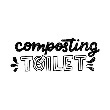 Lettering inscription Composting Toilet decorated with water splashes. Handwritten text for eco shop, banner, vegan store. Black and white hand drawn notice to throw biowaste only with no chemistry