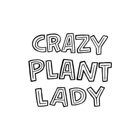Cute and funny lettering expression Crazy Plant Lady by block letters. Humorous hand drawn saying about woman who adore growing vegetable life. Typography text for t shirt print, agricultural store  イラスト・ベクター素材