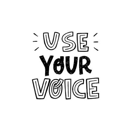 Use Your Voice black and white lettering inscription. Motivational message hand drawn with capital letters. Call to action typographic phrase for banner, poster, apparel, t shirt, flyer. Voting slogan Ilustração