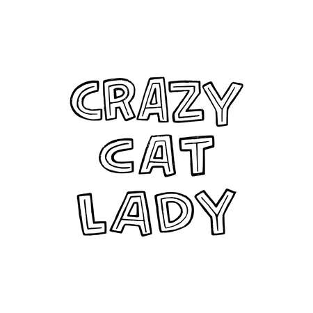 Handdrawn lettering phrase Crazy Cat Lady written by capital letters. Unique font funny expression about odd person hosting and caring about many pets. Humorous saying for creative sign, t shirt print