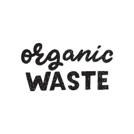 Organic Waste hand lettering phrase. Perfect for sign in case of garbage sorting and collection of composting materials. Black and white note made with handwritten script and custom typographic font