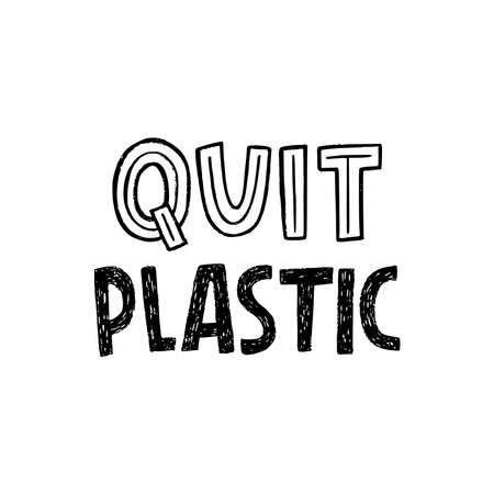 Quit Plastic handdrawn lettering slogan with ecology and nature protection theme. Custom font typographic expression calling for reduce single use goods consumption. Text for eco shop, apparel, poster Ilustração