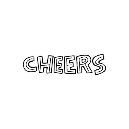 Custom font expression Cheers. Hand drawn lettering inscription for short speech during party or celebration. Approval and greeting exclamation drawn by black and white capital letters. Vector
