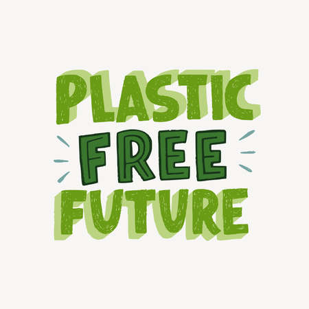 Hand drawn lettering message Plastic Free Future. Typographic inscription in zero waste theme made by three-dimensional block letters. Text calling for reducing consumption of not natural materials