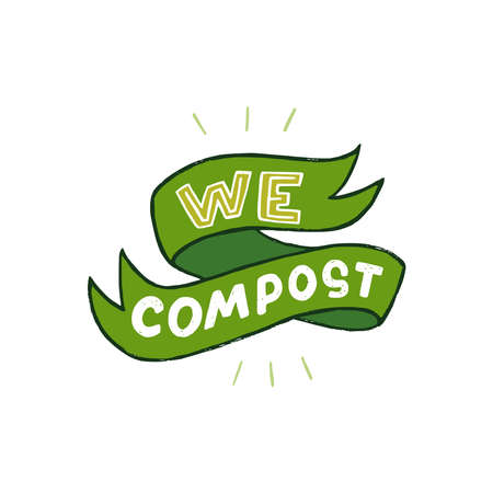 Decorative green ribbon with hand drawn lettering phrase We Compost. Handwritten slogan calling for organic waste composting. Typographic ecology lifestyle message for print, banner, t shirt, merch