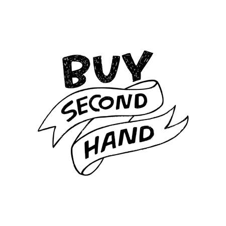 Buy Second Hand lettering slogan calling for use clothes and things time and again. Eco friendly inscription handdrawn by block letters and decorated with sketchy ribbon. For shop, market, store, sale