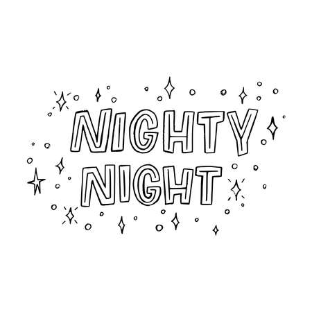 Cute lettering phrase Nighty Night by black letters with sketched stars. Hand drawn lettering saying with goodnight message on starry sky background. Perfect text for bedroom and children room poster Ilustração
