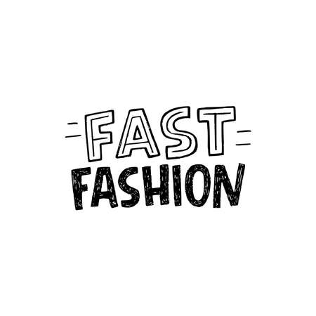 Contemporary inscription Fast Fashion hand drawn by custom font. Block letters lettering phrase about modern clothes consumption. Handwritten typographic message of ecology and consumption problems