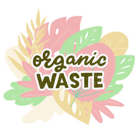 Organic Waste hand lettering phrase. Perfect for sign in case of garbage sorting and collection of composting materials. Unique font inscription on background of multicolor pastel leaves