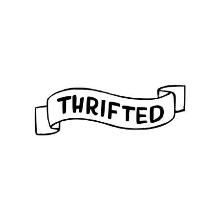 Hand lettering word Thrifted refers to shopping at thrift store, flea market, garage sale, or charitable organization. Typographic saying drawn on decorative ribbon of recycling of formerly-owned items
