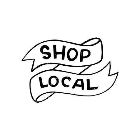 Hand lettering expression Shop Local drawn with capital unique letters. Eco friendly slogan calling to buy goods and products from locally based retailers and manufacturers. Text supporting areal maker Illustration