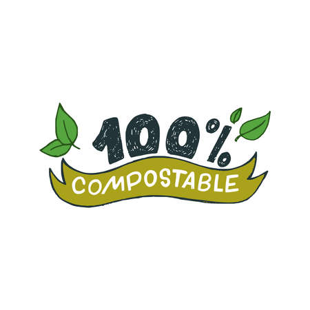 100 % Compostable hand drawn lettering inscription decorated with green leaves. Perfect sign with information for bio, natural and organic products, materials and package. Label for eco shop, store