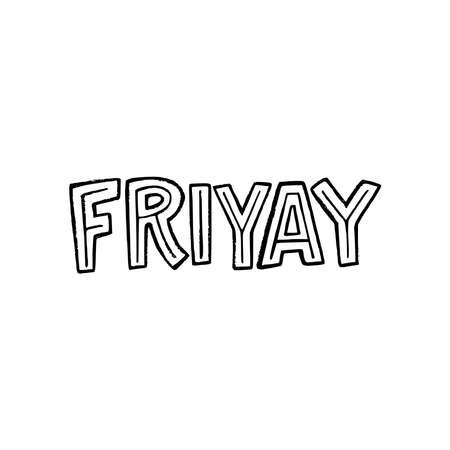 Hand lettering expression Friyay drawn by typographic capital letters. Modern urban saying meaning joy of working week ending. Handwritten inscription combo of words Friday and Yay. For calendar, flyer