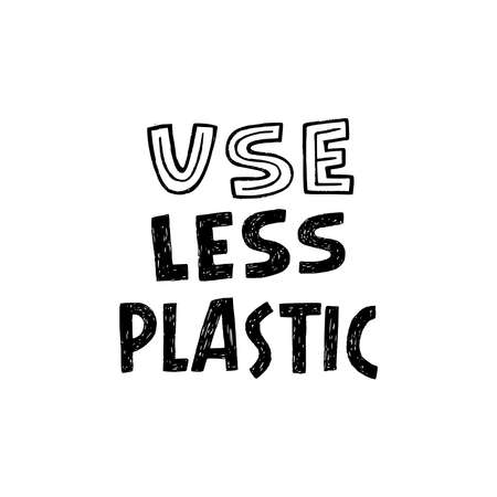 Lettering phrase Use Less Plastic by black and white block letters. Hand drawn typography inscription calling for consume natural or nondisposable and reusable materials. For eco products, tote bag