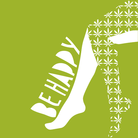 printed material: Conceptual vector illustration: sexy female legs with cannabis leaf print stockings on. Text Be Happy.  Could be used as poster, printed material template, placard, music album cover etc.