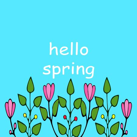 Hello spring greeting card. Hand drawn illustration with Flower and lettering. Illustration