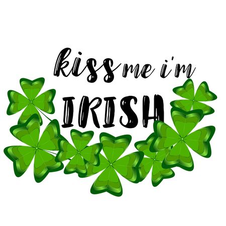 Kiss me Im Irish text with hand drawn watercolor shamrock design.