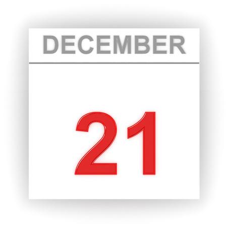 december: December 21. Day on the calendar. 3d