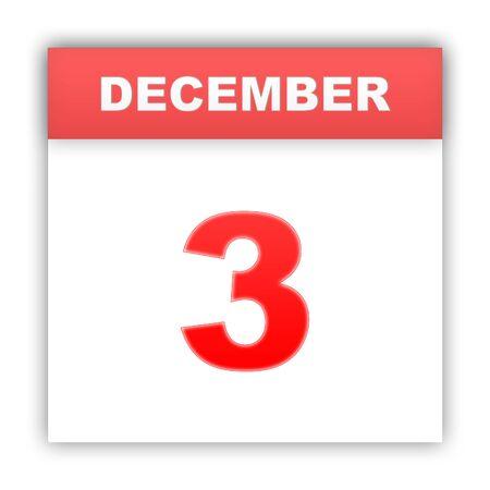 december: December 3. Day on the calendar. 3d