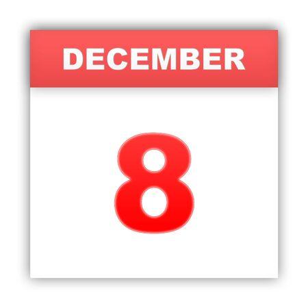 december: December 8. Day on the calendar. 3d