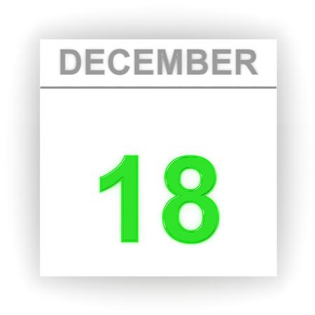 december: December 18. Day on the calendar. 3d