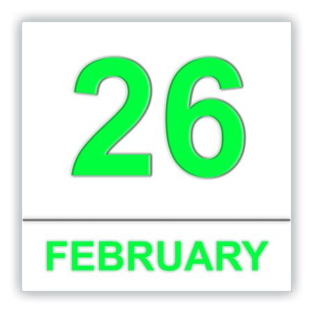 February 26. Day on the calendar. 3D illustration