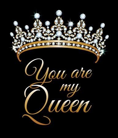 queen crown: Usted es mi cartel de la reina con la diadema de diamantes Vectores