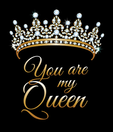 You are my queen poster with diamond diadem