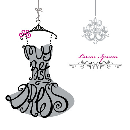 Typography Dress Design.Silhouette of woman classic little dress from words My best dress with chandelier. Swirling curves font.Fashion Vector illustration.Design template,background Vettoriali