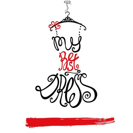 Typography Dress Design.Silhouette of woman classic little dress from words My best dress. Swirling curves font.Black and red isolated.Fashion Vector illustration.