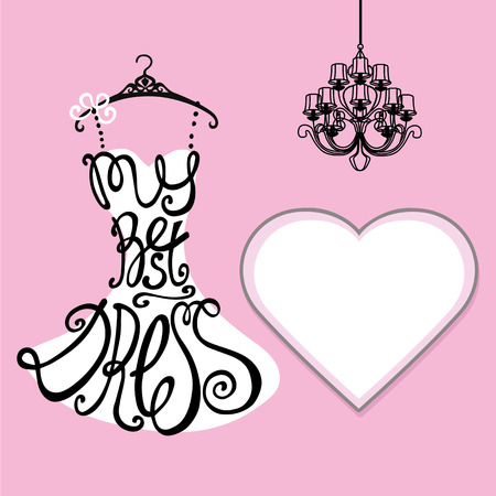 chandelier background: Typography Dress Design.Silhouette of woman classic little dress from words My best dress.Heart shape Labe and chandelier. Swirling curves font.Fashion Vector illustration.Pink background
