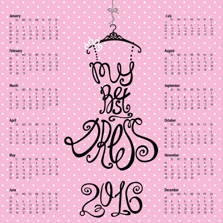 clothes organizer: Calendar 2016 year.Typography Dress Design.Lettering in Silhouette of woman little black dress,quotes from words My best dress. Swirling curves font.Pink background.Fashion Vector illustration.