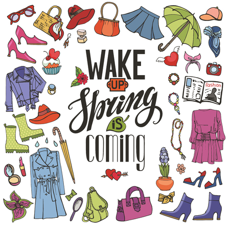 hand wear: Spring fashion with lettering. Wake up. spring is coming.Vector hand drawing womens clothing,doodle sketch.Women wear,quote.Colored elements for spring season.Fashion illustration.