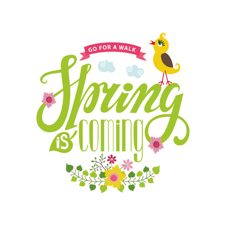 phrases: Spring season card,postern.Vector title Spring is coming.Cartoon flower,bird,ribbon,lettering quotes.Spring baby Illustration.Modern flat style.Greeting typographic decor.Written spring phrases