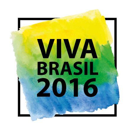 Brazili 2016. Braziliaanse vlag, aquarel textuur achtergrond, tekst en frame. Vector inscriptie hoera Brazilië 2016, Braziliaanse vlag kleuren. Vector artictic schilderij achtergrond of behang. Competitie, vakantie. Stock Illustratie