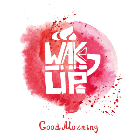 Lettering mug shape,Cup of tea,coffee with inscription wake up,Watercolor red splash.Hand painting,icon ,grunge bascground .Banner in a door and a passerby.Typographic Vector Illustration