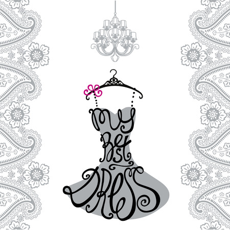 schematically: Typography Dress Design.Silhouette of woman classic little dress from words My best dress.Paisley borderlace,chandelier. Swirling curves font.Fashion Vector illustration.Pink background