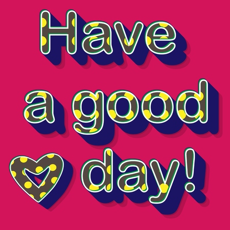 good day: Have a good day typographic design
