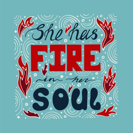 Handgetekende typografie poster - Ze heeft vuur in haar ziel. Vector belettering voor wenskaarten, posters, prenten of huisdecoraties.